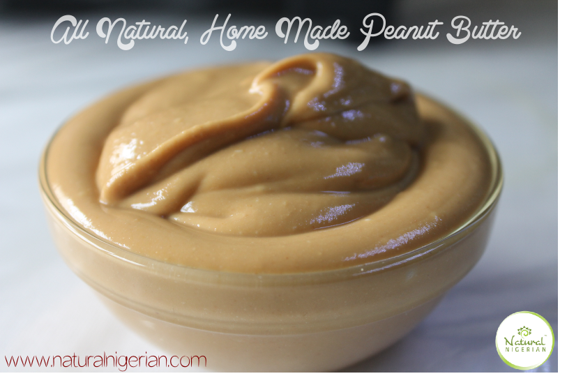 Natural Nigerian Peanut Butter All Natural, Home Made Peanut Butter