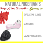 Natural Nigerian's Things I love this month – January 2014