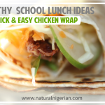 Healthy School Lunch Ideas- Quick & Easy Chicken Wrap