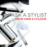 Ask a Stylist – Your Hair & Color